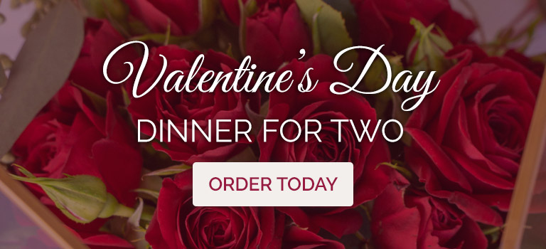 Valentine's Day Dinner For Two. Order Today